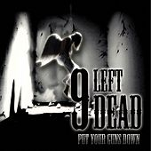 Put Your Guns Down by 9 Left Dead