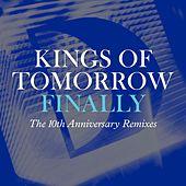 Finally [The 10th Anniversary Remixes] by Kings Of Tomorrow