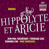 Rameau: Hippolyte et Aricie by Various Artists