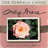 Only Grace: Songs Of Grace & Mercy by Various Artists
