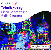 Tchaikovsky: Piano Concerto & Violin Concerto by Various Artists
