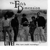 Live! Plus Rare Studio Recordings! by The Fifth Dimension