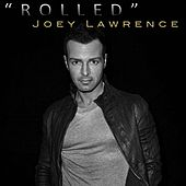 Rolled - Single by Joey Lawrence