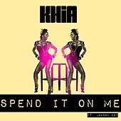 Spend It On Me - Single by Khia
