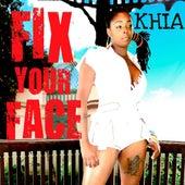 Fix Ya Face - Single by Khia