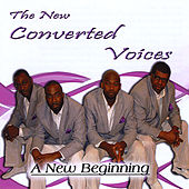 A New Beginning by The New Converted Voices