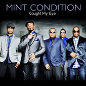 Caught My Eye by Mint Condition