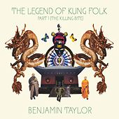 The Legend Of Kung Folk Part 1 (The Killing Bite) by Benjamin Taylor