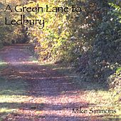 A Green Lane to Ledbury by Mike Simmons