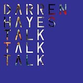 Talk Talk Talk by Darren Hayes