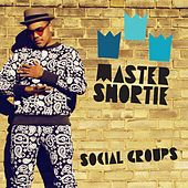 Social Groups by Master Shortie