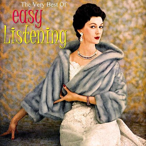 The Very Best Of Easy Listening by Various Artists