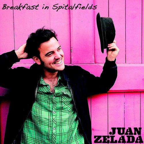 Breakfast in Spitalfields by Juan Zelada