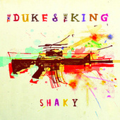 Shaky by The Duke & The King