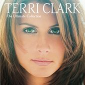 The Ultimate Collection by Terri Clark