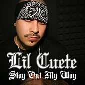 Stay Out My Way by Lil Cuete