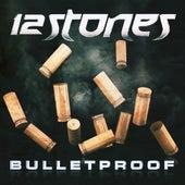 Bulletproof by 12 Stones