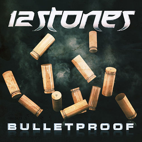 Bulletproof by 12 Stones