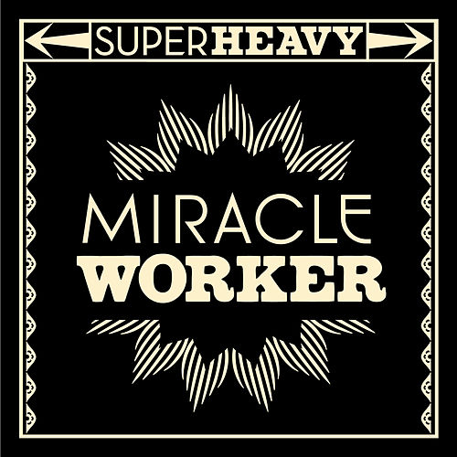 Miracle Worker by SuperHeavy