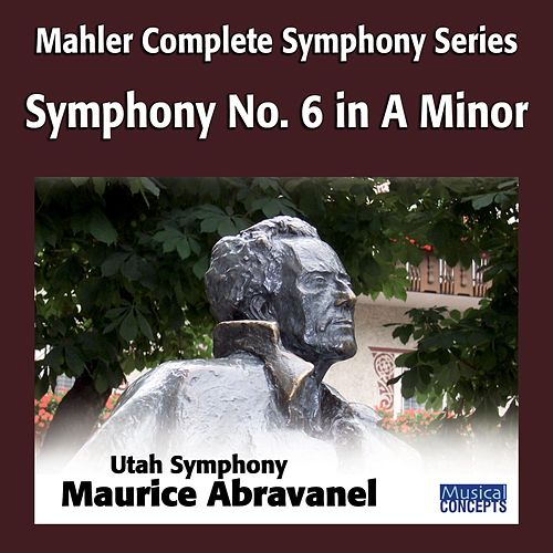 Mahler: Symphony No. 6 in A Minor by Maurice Abravanel