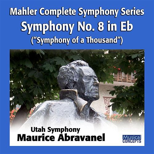 Mahler: Symphony No. 8 in Eb, 'Mahler: Symphony of a Thousand' by Various Artists