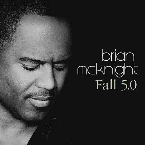 Fall 5.0 by Brian McKnight