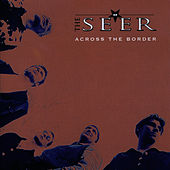 Across The Border by Seer
