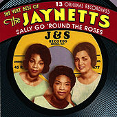 Sally Go 'Round The Roses - The Very Best Of The Jaynetts by The Jaynetts