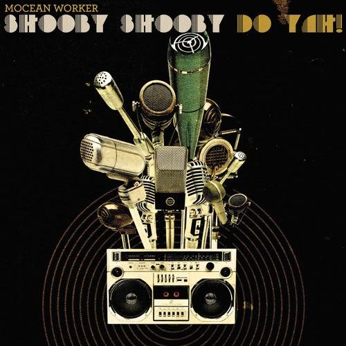 Shooby Shooby Do Yah! - Single by Mocean Worker