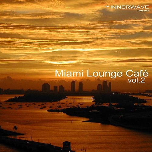 Miami Lounge Café Vol.2 by Various Artists