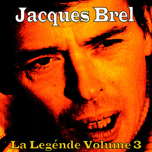 La Légende, Vol. 3 by Jacques Brel