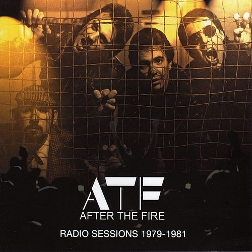 Radio Sessions 1979-1982 by After the Fire