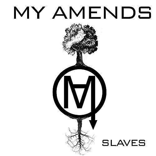 Slaves by My Amends