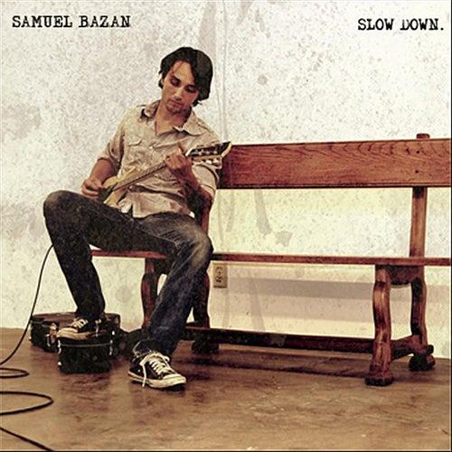 Slow Down by Samuel Bazan