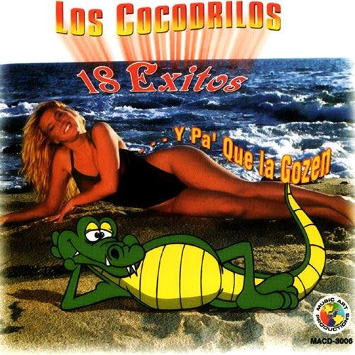 18 Exitos Y Pa' Que La Gozen by Cocodrilos