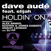 Holdin' On (Radio Mixes) by Dave Aude