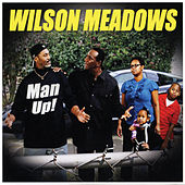 Man Up by Wilson Meadows