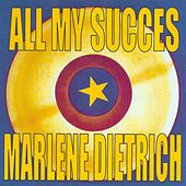 All My Succes - Marlene Dietrich by Various Artists