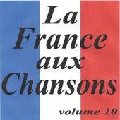 La France aux chansons volume 10 by Various Artists