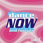 Dance Now and Forever, Vol. 7 by Various Artists