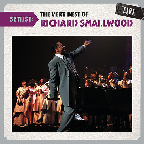Setlist: The Very Best Of Richard Smallwood LIVE by Richard Smallwood