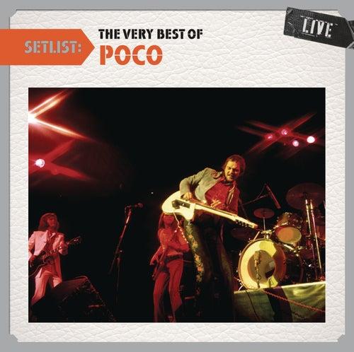 Setlist: The Very Best of Poco LIVE by Poco