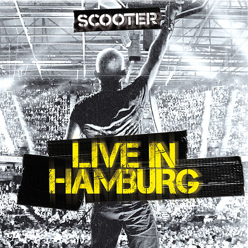 Scooter - Live In Hamburg by Scooter