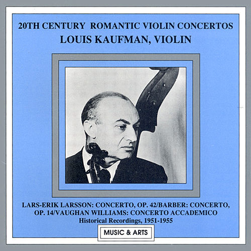 Larsson / Barber / Vaughan Williams: Violin Concertos (Kaufman) (1951-1955) by Louis Kaufman