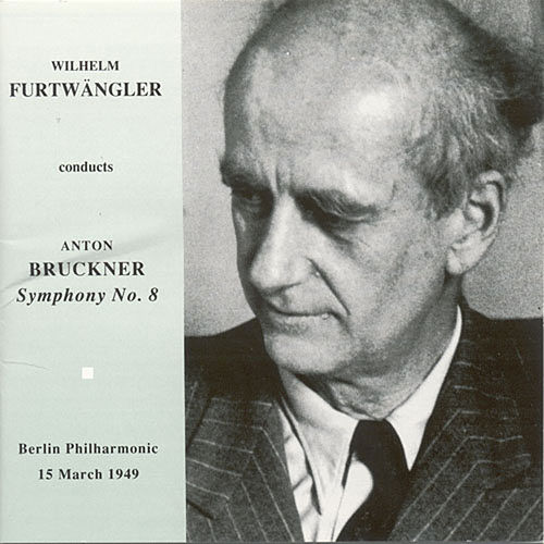 Bruckner, A.: Symphony No. 8 (1890 Version) (Berlin Philharmonic, Furtwangler) (1949) by Wilhelm Furtwangler