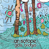 Glass Bridges by Isotope