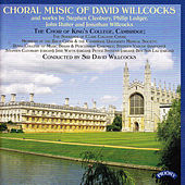Choral Music of David Willcocks and works by Cleobury, Ledger, Rutter and Jonathan Willcocks by The Choir Of King's College