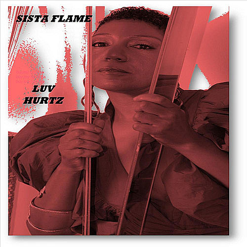 Luv Hurtz by Sista Flame