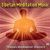Tibetan Meditation Music by Tibetan Meditation Masters