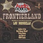 Disney World: Frontierland Audio Tour by Lou Mongello